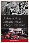 link and cover image for the book Understanding Comedy through College Comedies