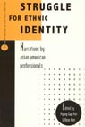 link and cover image for the book Struggle for Ethnic Identity: Narratives by Asian American Professionals