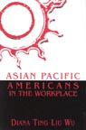 link and cover image for the book Asian Pacific Americans in the Workplace