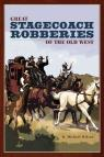 link and cover image for the book Great Stagecoach Robberies of the Old West, First Edition