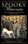 link and cover image for the book Spooky Wisconsin: Tales of Hauntings, Strange Happenings, and Other Local Lore, First Edition