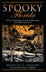 link and cover image for the book Spooky Florida: Tales Of Hauntings, Strange Happenings, And Other Local Lore, First Edition