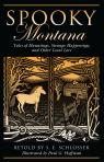 link and cover image for the book Spooky Montana: Tales Of Hauntings, Strange Happenings, And Other Local Lore, First Edition