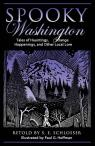 link and cover image for the book Spooky Washington: Tales Of Hauntings, Strange Happenings, And Other Local Lore, First Edition