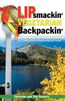 link and cover image for the book Lipsmackin' Vegetarian Backpackin': Lightweight Trail-tested Recipes for Backcountry Trips, First Edition