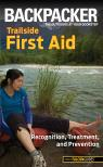 link and cover image for the book Backpacker magazine's Trailside First Aid: Recognition, Treatment, And Prevention, First Edition