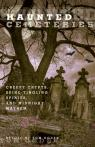 link and cover image for the book Haunted Cemeteries: Creepy Crypts, Spine-Tingling Spirits, And Midnight Mayhem, First Edition