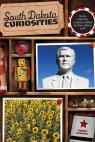 link and cover image for the book South Dakota Curiosities: Quirky Characters, Roadside Oddities & Other Offbeat Stuff, Second Edition