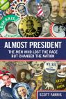 link and cover image for the book Almost President: The Men Who Lost The Race But Changed The Nation