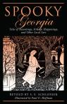 link and cover image for the book Spooky Georgia: Tales Of Hauntings, Strange Happenings, And Other Local Lore, First Edition