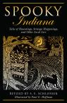 link and cover image for the book Spooky Indiana: Tales Of Hauntings, Strange Happenings, And Other Local Lore, First Edition