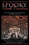 link and cover image for the book Spooky South Carolina: Tales Of Hauntings, Strange Happenings, And Other Local Lore, First Edition