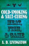 link and cover image for the book Cold-Smoking & Salt-Curing Meat, Fish, & Game