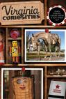 link and cover image for the book Virginia Curiosities: Quirky Characters, Roadside Oddities & Other Offbeat Stuff, Third Edition