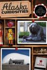 link and cover image for the book Alaska Curiosities: Quirky Characters, Roadside Oddities & Other Offbeat Stuff, First Edition
