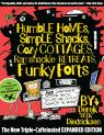 link and cover image for the book Humble Homes, Simple Shacks, Cozy Cottages, Ramshackle Retreats, Funky Forts: And Whatever the Heck Else We Could Squeeze in Here