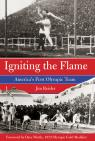 link and cover image for the book Igniting the Flame: America's First Olympic Team