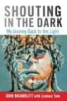 link and cover image for the book Shouting in the Dark: My Journey Back To The Light