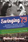 link and cover image for the book Swinging '73: Baseball's Wildest Season