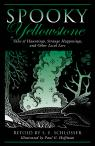 link and cover image for the book Spooky Yellowstone: Tales Of Hauntings, Strange Happenings, And Other Local Lore, First Edition