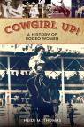 link and cover image for the book Cowgirl Up!: A History of Rodeo Women