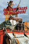 link and cover image for the book Outlaw Tales of Missouri: True Stories of the Show Me State's Most Infamous Crooks, Culprits, and Cutthroats, Second Edition