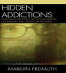 link and cover image for the book Hidden Addictions: Assessment Practices for Psychotherapists, Counselors, and Health Care Providers