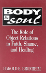 link and cover image for the book Body and Soul: The Role of Object Relations in Faith, Shame, and Healing