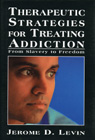 link and cover image for the book Therapeutic Strategies for Treating Addiction: From Slavery to Freedom