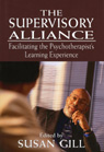link and cover image for the book The Supervisory Alliance: Facilitating the Psychotherapist's Learning Experience