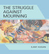 link and cover image for the book The Struggle Against Mourning