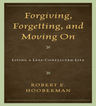 link and cover image for the book Forgiving, Forgetting, and Moving On: Living a Less-Conflicted Life
