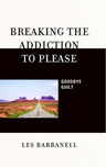 link and cover image for the book Breaking the Addiction to Please: Goodbye Guilt