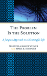 link and cover image for the book The Problem Is the Solution: A Jungian Approach to a Meaningful Life