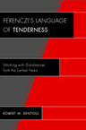 link and cover image for the book Ferenczi's Language of Tenderness: Working with Disturbances from the Earliest Years
