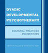link and cover image for the book Dyadic Developmental Psychotherapy: Essential Practices and Methods