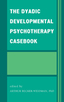 link and cover image for the book The Dyadic Developmental Psychotherapy Casebook