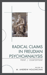 link and cover image for the book Radical Claims in Freudian Psychoanalysis: Point/Counterpoint