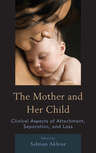 link and cover image for the book The Mother and Her Child: Clinical Aspects of Attachment, Separation, and Loss