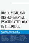 link and cover image for the book Brain, Mind, and Developmental Psychopathology in Childhood