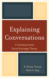 link and cover image for the book Explaining Conversations: A Developmental Social Exchange Theory