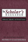 link and cover image for the book The Scholar's Haggadah: Ashkenazic, Sephardic, and Oriental Versions