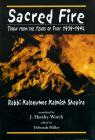 link and cover image for the book Sacred Fire: Torah from the Years of Fury 1939-1942