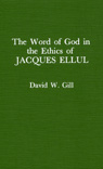 link and cover image for the book Word of God in the Ethics of Jacques Ellul (Atla Monograph Series)