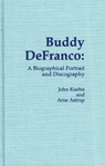 link and cover image for the book Buddy DeFranco: A Biographical Portrait and Discography