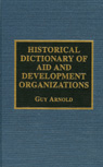 link and cover image for the book Historical Dictionary of Aid and Development Organizations