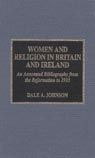 link and cover image for the book Women and Religion in Britain and Ireland: An Annotated Bibliography from the Reformation to 1993