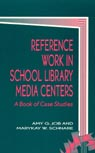 link and cover image for the book Reference Work in School Library Media Centers: A Book of Case Studies