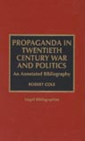 link and cover image for the book Propaganda in Twentieth Century War and Politics: An Annotated Bibliography