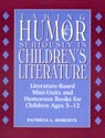 link and cover image for the book Taking Humor Seriously in Children's Literature: Literature-Based Mini-Units and Humorous Books for Children Ages 5-12